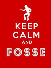 Keep calm and Fosse by rafstardesigns
