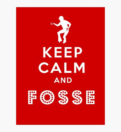 Keep calm and Fosse Photographic Print