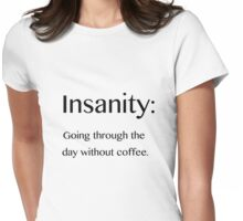 Insanity Womens Fitted T-Shirt