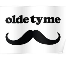 Olde Tyme 'Stache Poster