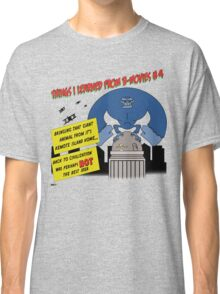 Things I Learned from B-Movies #4 Classic T-Shirt