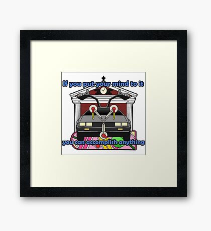 You Can Accomplish Anything Framed Print
