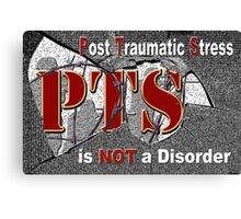 PTS - is NOT  a Disorder Canvas Print