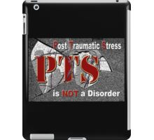 PTS - is NOT  a Disorder iPad Case/Skin
