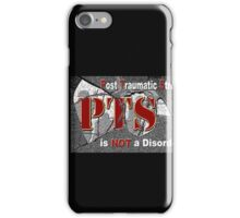PTS - is NOT  a Disorder iPhone Case/Skin