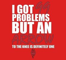I got 99 problems but an arrow in the knee is one... Kids Clothes