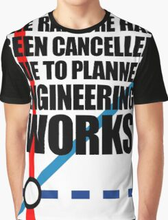 The Rapture Has Been Cancelled Due To Planned Engineering Works Graphic T-Shirt