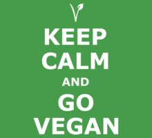 Keep Calm and Go Vegan by Jack  Preston