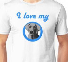 I love my Weimaraner! Unisex T-Shirt