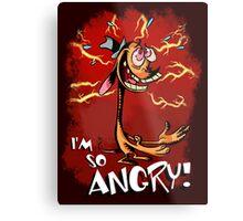 Ren is so Angry Metal Print