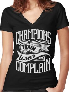Champions Train Losers Complain Gym Sports Women's Fitted V-Neck T-Shirt