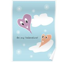 Be my Valentine! Poster