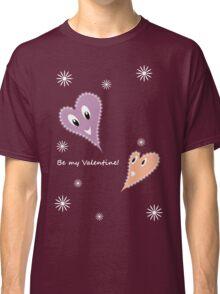 Be my Valentine!  Classic T-Shirt