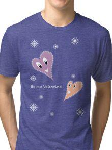 Be my Valentine!  Tri-blend T-Shirt