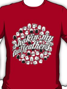 Shakin' My Tailfeathers T-Shirt