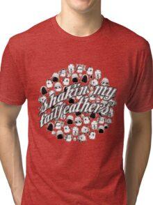 Shakin' My Tailfeathers Tri-blend T-Shirt