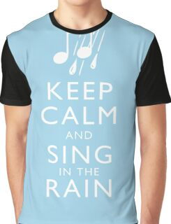 Keep Calm and Sing In The Rain Graphic T-Shirt