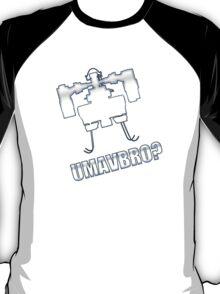 UMAVBRO? T-Shirt