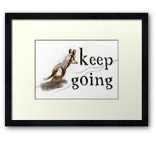 keep going Framed Print