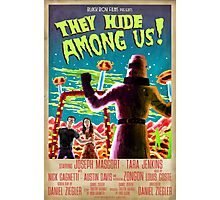 They Hide Among Us! Poster Photographic Print