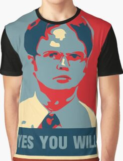 Dwight K. Schrute: Yes you will Graphic T-Shirt