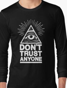 Don't Trust Anyone Long Sleeve T-Shirt