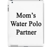 Mom's Water Polo Partner  iPad Case/Skin