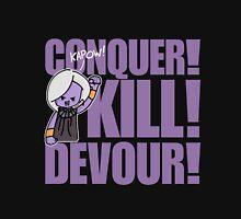 Conquer! Kill! Devour! Unisex T-Shirt