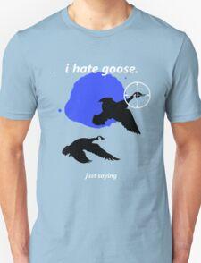 i hate goose Unisex T-Shirt
