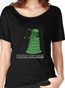 Dalek exterminate Women's Relaxed Fit T-Shirt