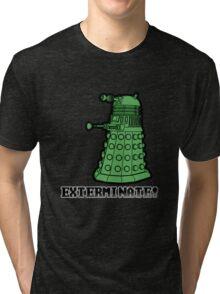 Dalek exterminate Tri-blend T-Shirt