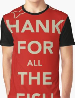 Thanks for all the fish Graphic T-Shirt