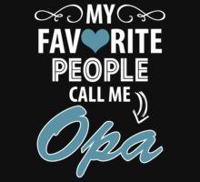 My Favorite People Call Me Opa by tshiart