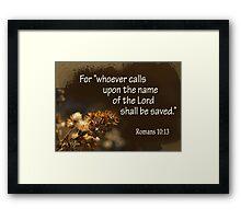 Saved ~ Romans 10:13 Framed Print