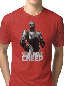 "RoboCop ""Your Move, Creep."" Tri-blend T-Shirt"