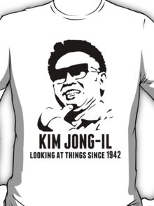 Kim Jong-il, Looking at things from 1942-2011 T-Shirt