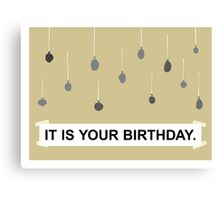 The Office - It Is Your Birthday. Canvas Print