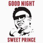 Kim Jong-il Goodnight Sweet Prince  by kimjongil