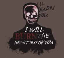 I'll Burn You T-Shirt