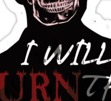 I'll Burn You Sticker