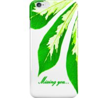 Missing you... iPhone Case/Skin