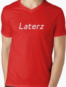 Laterz Mens V-Neck T-Shirt