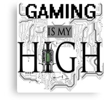 Gaming is my HIGH - Black text Transparent Canvas Print