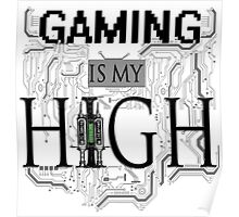 Gaming is my HIGH - Black text Transparent Poster