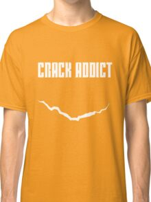Crack Addict Classic T-Shirt