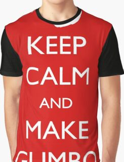 Keep Calm and Make Gumbo Graphic T-Shirt