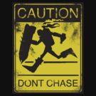 Don't Chase by keany16