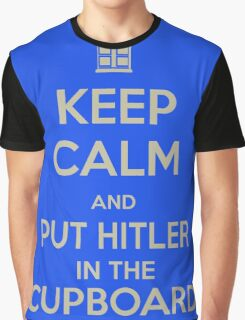 Keep calm and put things in the cupboard Graphic T-Shirt