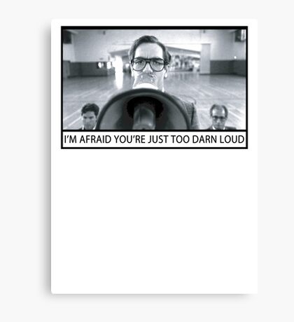 Too Darn Loud Canvas Print