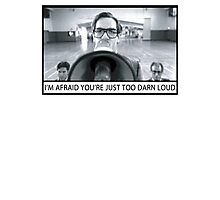 Too Darn Loud Photographic Print